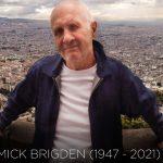 Mick BRIGDEN (November 4, 1947 – September 5, 2021)